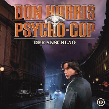 Cover von Don Harris Psycho Cop 10 Der Anschlag
