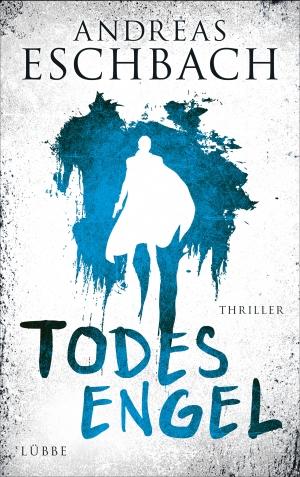Cover von Todesengel: Weißer Umriss eines Menschen mit Mantel und Pistole auf blauem verschmierten Fleck