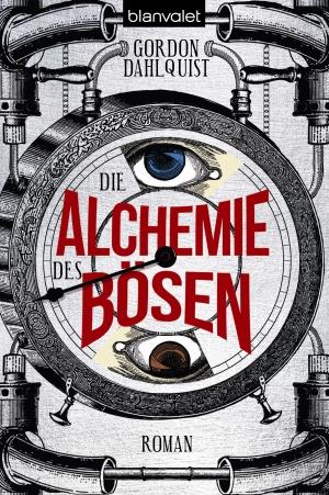 Cover von Die Alchemie des Bösen: Das Ziffernblatt einer Uhr mit einem einzelnen Zeiger und je einem Auge oben und unten, eingebaut in eine technische Apparatur