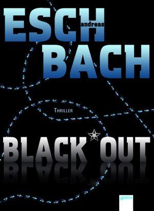 Cover von Black*Out von Andreas Eschbach. Auf schwarzem Grund Titel und Autor in großen, klobigen Buchstaben. Dahinter eine sich in Kreisen über die Fläche ziehende gestrichelte Linie.