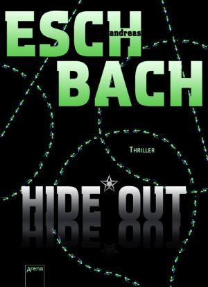 Cover von Hide*Out von Andreas Eschbach. Auf schwarzem Grund Titel und Autor in großen, klobigen Buchstaben. Dahinter sich in Kreisen über die Fläche ziehende gestrichelte Linien.