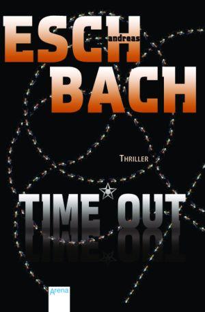 Cover von Time*Out von Andreas Eschbach. Auf schwarzem Grund Titel und Autor in großen, klobigen Buchstaben. Dahinter sich in Kreisen über die Fläche ziehende gestrichelte Linien.