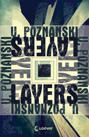 Cover von Layers von Ursula Poznanski: Wolkenkratzer aus der Froschperspektive, darüber in mehreren Schichten Titel und Autorin als Schriftzug.