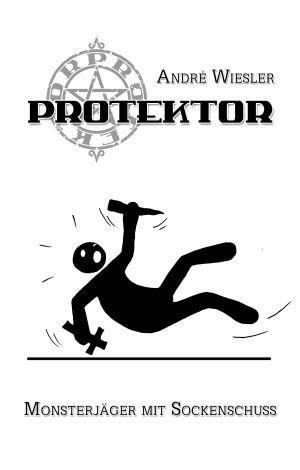 Das Cover von Protektor - Monsterjäger mit Sockenschuss zeigt ein stilisiertes Männchen mit einem Kreuz und einem Pfahl in den Händen, das ausrutscht und unsanft auf dem Hintern landet.