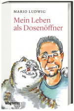 Mein Leben als Dosenöffner von Mario Ludwig, Cover