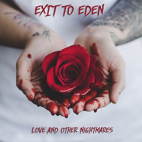 Cover von Love and other Nightmares von Exit to Eden: Zwei Hände halten eine blutige Rosenblüte.