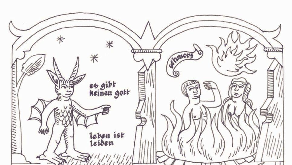 Eine Zeichnung im mittelalterlichem Stil. Links ein Teufel, der sagt: es gibt keinen gott leben ist leiden Rechts ein Mann und eine Frau im Feuer, über ihnen auf einer Papierrolle steht schmerz