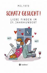 """Cover von Schatz gesucht. Liebe finden im 21. Jahrhundert. Zwei gezeichnete Menschen, ein Mann und eine Frau sitzen mit dem Rücken zueinander. Die Frau schaut aufs Smartphone, der Mann auf den Laptop. Beide sagen """"Hi!"""", rote Herzen schweben über ihnen in der Luft."""