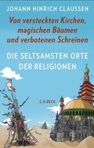 Cover von Die seltsamsten Orte der Religionen Von versteckten Kirchen, magischen Bäumen und verbotenen Schreinen
